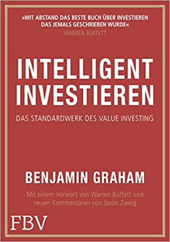 Intelligent Investieren-Das Standardwerk des Value Investing-Benjamin Graham