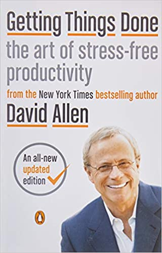 Getting Things Done-The Art of Stress-Free Productivity