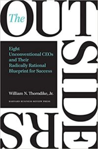 The Outsiders Eight Unconventional CEOs and Their Radically Rational Blueprint for Success